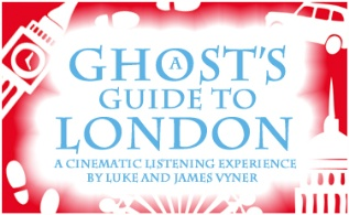 A ghost's guide to London: A cinematic experience by Luke and James Vyner